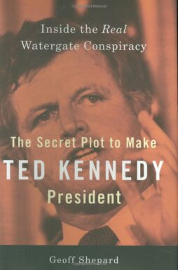 The secret plot to make Ted Kennedy President Book Cover